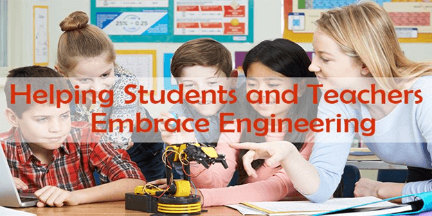 Helping Students and Teachers Embrace Engineering